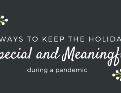Keeping the Holidays Special and Meaningful