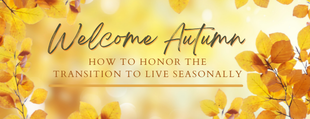 seasons, fall, transition, change, energy, nourish, movement, reflect, connect, wellness, naturopathic healthcare